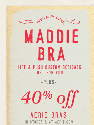 Your New Love | Maddie Bra | Lift & Push Custom Designed Just For You -Plus- 40% off Aerie Bras In Stores & At Aerie.com