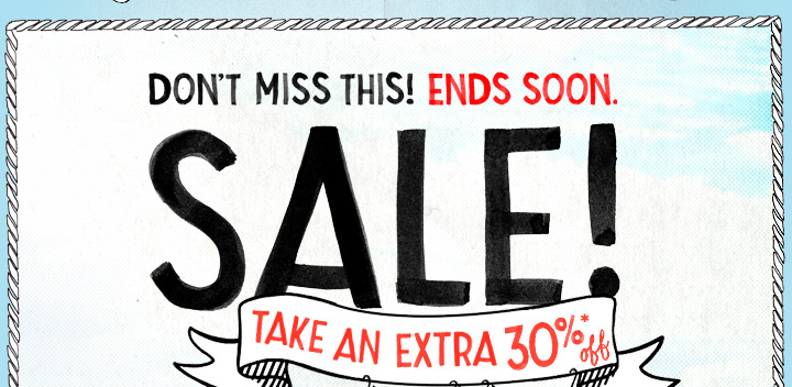 Don't Miss This! Ends Soon. Sale! Take An Extra 30%* Off