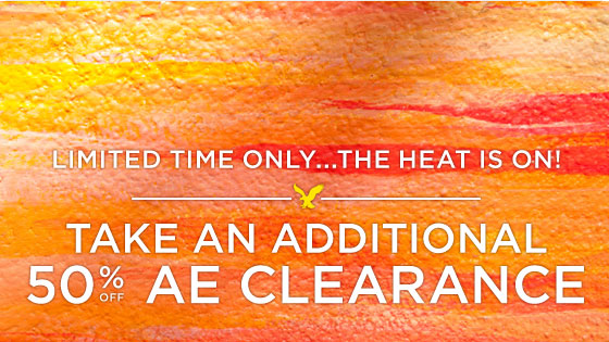 Limited Time Only... The Heat Is On! | Take An Additional | 50% Off AE Clearance